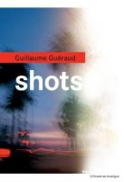 Shots, Guillaume Guéraud (ED. du Rouergue)