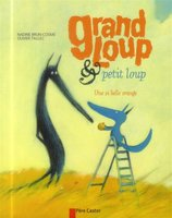 Grand Loup & Petit Loup. Une si belle orange (Père Castor-Flammarion, 2014)
